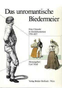 Das unromantische Biedermeier von Nödl,  Carl