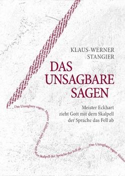 Das Unsagbare sagen von Stangier,  Klaus-Werner