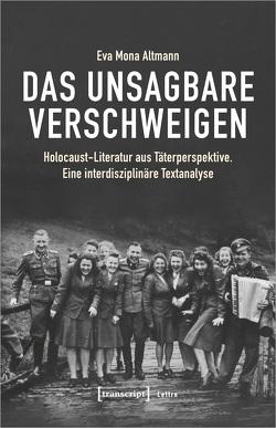 Das Unsagbare verschweigen von Altmann,  Eva Mona
