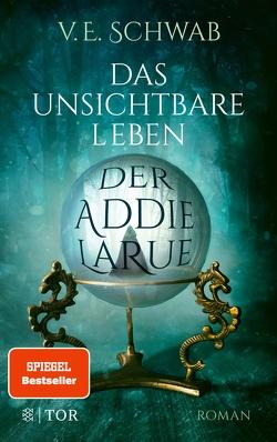 Das unsichtbare Leben der Addie LaRue von Huber,  Petra, Riffel,  Sara, Schwab,  V. E.