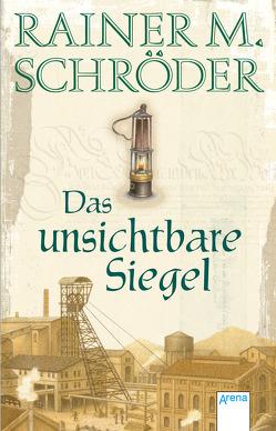 Das unsichtbare Siegel von Schröder,  Rainer M.