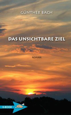 Das Unsichtbare Ziel von Bach,  Günther