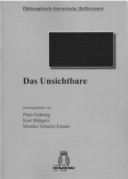 Das Unsichtbare von Gehring,  Petra, Röttgers,  Kurt, Schmitz-Emans,  Monika