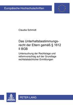 Das Unterhaltsbestimmungsrecht der Eltern gemäß § 1612 II BGB von Schmidt,  Claudia