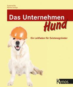 Das Unternehmen Hund von Pilz,  Susanne, Schöps,  Martina