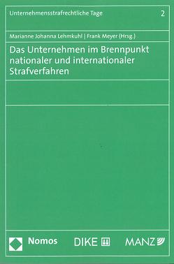 Das Unternehmen im Brennpunkt nationaler und internationaler Strafverfahren von Lehmkuhl,  Marianne Johanna, Meyer,  Frank