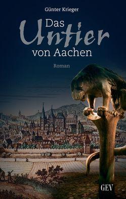 Das Untier von Aachen von Krieger,  Günter