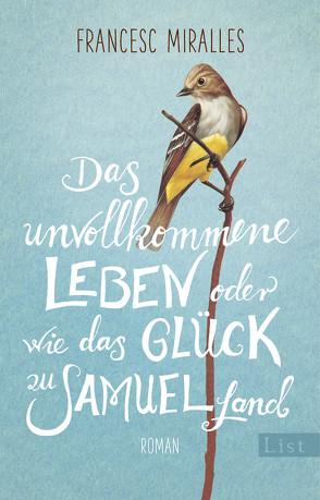 Das unvollkommene Leben oder wie das Glück zu Samuel fand von Hoffmann-Dartevelle,  Maria, Miralles,  Francesc