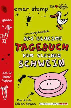 Das unwahrscheinlich geheime Tagebuch vom kleinen Schwein von Gutzschhahn,  Uwe-Michael, Stamp,  Emer