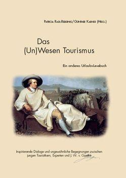 Das (Un)Wesen Tourismus von Karner,  Günther, Radl-Rebernig,  Patricia
