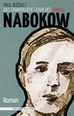 Das unwirkliche Leben des Sergej Nabokow von Frings,  Matthias, Russell,  Paul