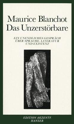 Das Unzerstörbare von Blanchot,  Maurice, Metzger,  Hans-Joachim, Wilczek,  Bernd