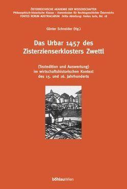 Das Urbar des niederösterreichischen Zisterzienserklosters Zwettl von 1457 von Schneider,  Günter