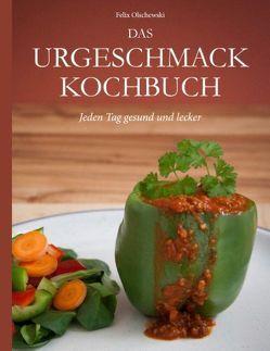 Das Urgeschmack-Kochbuch von Olschewski,  Felix