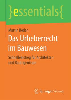 Das Urheberrecht im Bauwesen von Boden,  Martin