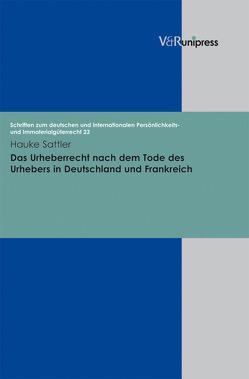 Das Urheberrecht nach dem Tode des Urhebers in Deutschland und Frankreich von Sattler,  Hauke