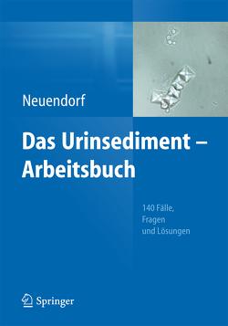 Das Urinsediment – Arbeitsbuch von Neuendorf,  Josefine