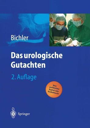Das urologische Gutachten von Bichler,  Karl-Horst