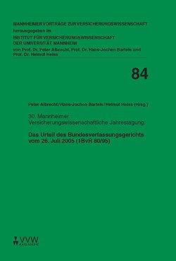 Das Urteil des Bundesverfassungsgerichts vom 26. Juli 2005 (1BvR 80/95) von Albrecht,  Peter, Bartels,  Hans J, Heiss,  Helmut, Scharr,  Michael