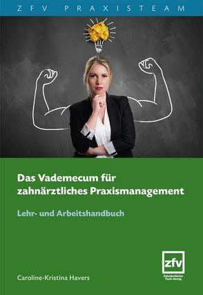 Das Vademecum für zahnärztliches Praxismanagement von Havers,  Caroline-Kristina
