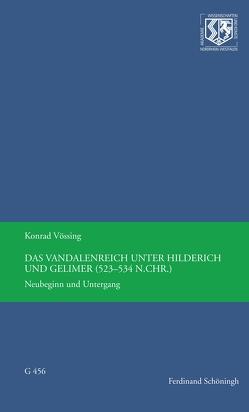 Das Vandalenreich unter Hilderich und Gelimer (523-534 n. Chr.) von Vössing,  Konrad