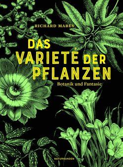 Das Varieté der Pflanzen von Mabey,  Richard, Schalansky,  Judith, Schuenke,  Christa