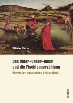 Das Vater-Unser-Gebet und die Fischfangerzählung von Mattes,  Wilhelm