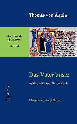 Das Vater unser von Nissing,  Hanns-Gregor, Pieper,  Josef, Thomas von Aquin, Wald,  Berthold