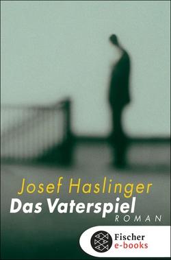 Das Vaterspiel von Haslinger,  Josef