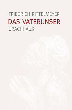 Das Vaterunser von Rittelmeyer,  Friedrich