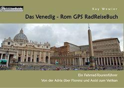 Das Venedig – Rom GPS RadReiseBuch von Wewior,  Kay