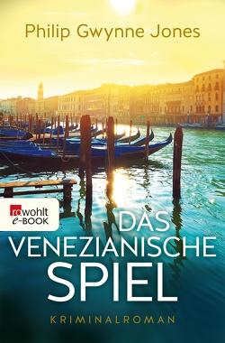 Das venezianische Spiel von Jones,  Philip Gwynne, Salzmann,  Birgit