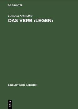 Das Verb >legen< von Schindler,  Heidrun