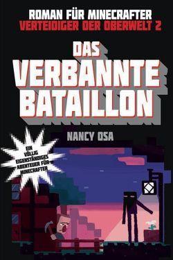 Das verbannte Bataillon – Roman für Minecrafter von Osa,  Nancy