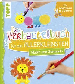Das Verbastelbuch für die Allerkleinsten Malen und Stempeln von frechverlag