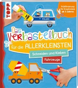 Das Verbastelbuch für die Allerkleinsten. Schneiden und Kleben. Fahrzeuge von Schwab,  Ursula