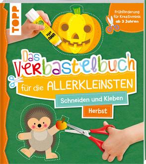 Das Verbastelbuch für die Allerkleinsten. Schneiden und Kleben. Herbst von Schwab,  Ursula