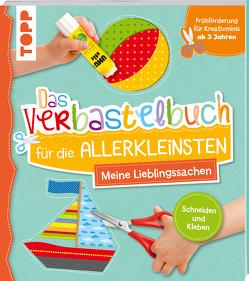 Das Verbastelbuch für die Allerkleinsten Schneiden und Kleben. Meine Lieblingssachen von Schwab,  Ursula