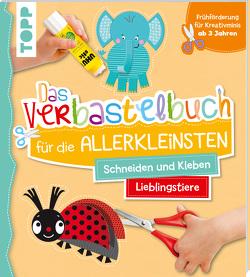 Das Verbastelbuch für die Allerkleinsten Schneiden und Kleben. Meine Lieblingstiere von Schwab,  Ursula