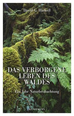 Das verborgene Leben des Waldes von Ammann,  Christine, Haskell,  David G.