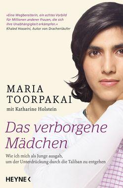 Das verborgene Mädchen von Schmalen,  Elisabeth, Toorpakai,  Maria, Wais,  Johanna