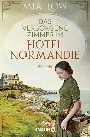 Das verborgene Zimmer im Hotel Normandie von Löw,  Mia
