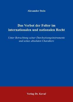 Das Verbot der Folter im internationalen und nationalen Recht von Stein,  Alexander