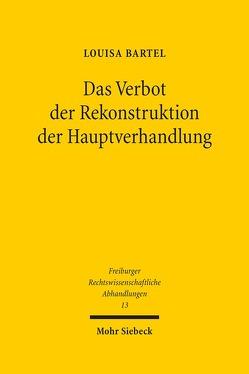 Das Verbot der Rekonstruktion der Hauptverhandlung von Bartel,  Louisa