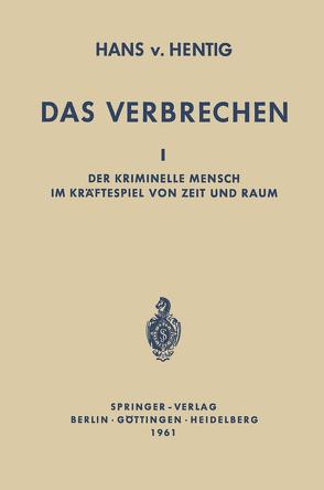 Das Verbrechen I von Hentig,  Hans v.