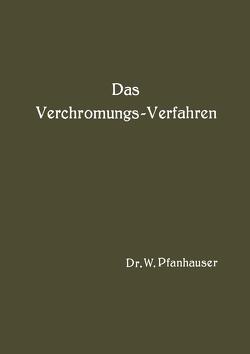 Das Verchromungs-Verfahren von Pfanhauser,  W.