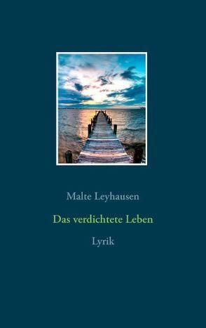 Das verdichtete Leben von Leyhausen,  Malte