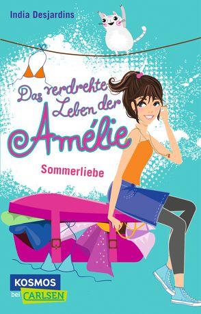 Das verdrehte Leben der Amélie 3: Sommerliebe von Desjardins, India, Illinger, Maren