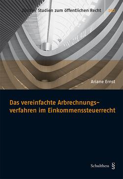 Das vereinfachte Abrechnungsverfahren im Einkommenssteuerrecht von Ernst,  Ariane