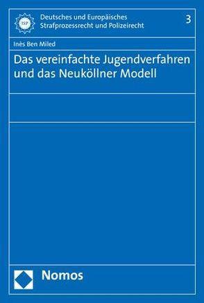 Das vereinfachte Jugendverfahren und das Neuköllner Modell von Ben Miled,  Inès